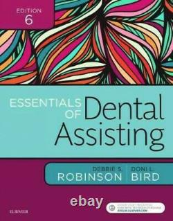 Essentials Of Dental Assisting, Paperback Par Robinson, Debbie S. Bird, Doni